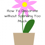 Cheap Home Decor – Decorate On A Budget